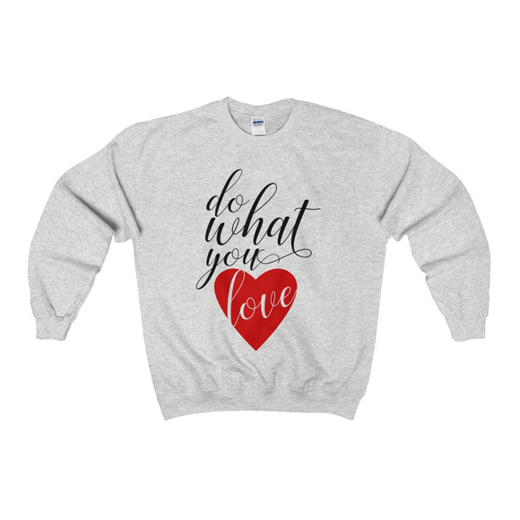 Do What You Love Unisex Heavy Blend™ Crewneck Sweatshirt