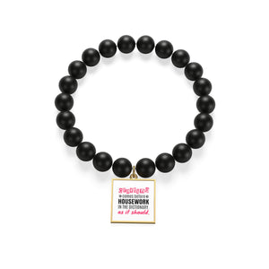 Crafting Comes Before Housework In The Dictionary As It Should Matte Onyx Bracelet