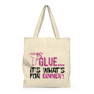 Glue...It's What's For Dinner! Shoulder Tote Bag - Roomy