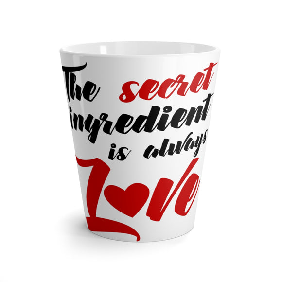 The Secret Ingredient Is Always Love Latte mug