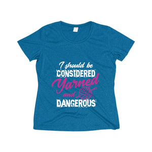 I Should Be Considered Yarned And Dangerous Women's Heather Wicking Tee