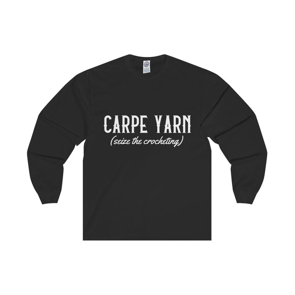 Carpe Yarn (sieze the crocheting) Unisex Long Sleeve Tee