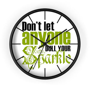 Don't Let Anyone Dull Your Sparkle Wall clock