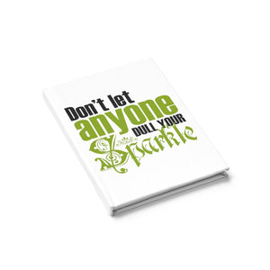 Don't Let Anyone Dull Your Sparkle Journal - Ruled Line