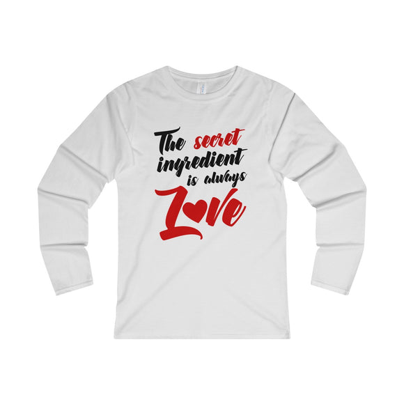 The Secret Ingredient Is Always Love Women's Fitted Long Sleeve Tee