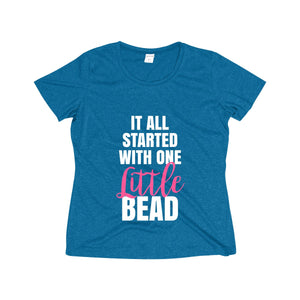 It All Started With One Little Bead Women's Heather Wicking Tee