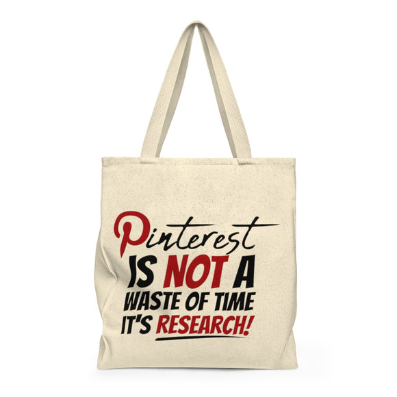 Pinterest Is Not A Waste Of Time It's Research Shoulder Tote Bag - Roomy