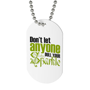 Don't Let Anyone Dull Your Sparkle Dog Tag