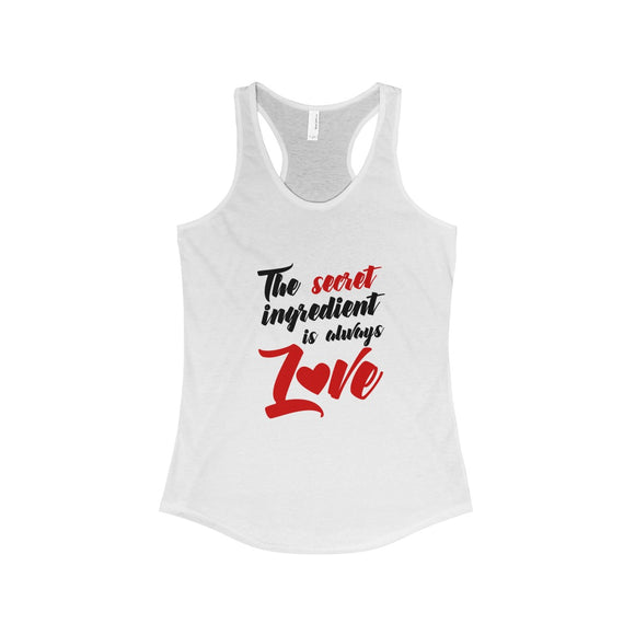 The Secret Ingredient Is Always Love Women's Ideal Racerback Tank