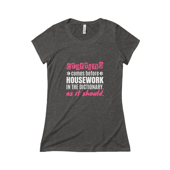 Crafting Comes Before Housework... Triblend Short Sleeve Tee