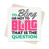 To Bling Or Not To Bling Square Paper Coaster Set - 6pcs