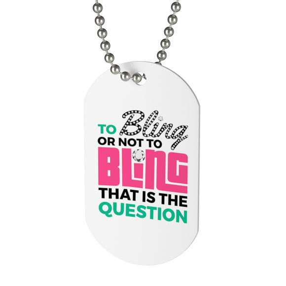 To Bling or Not to Bling Dog Tag