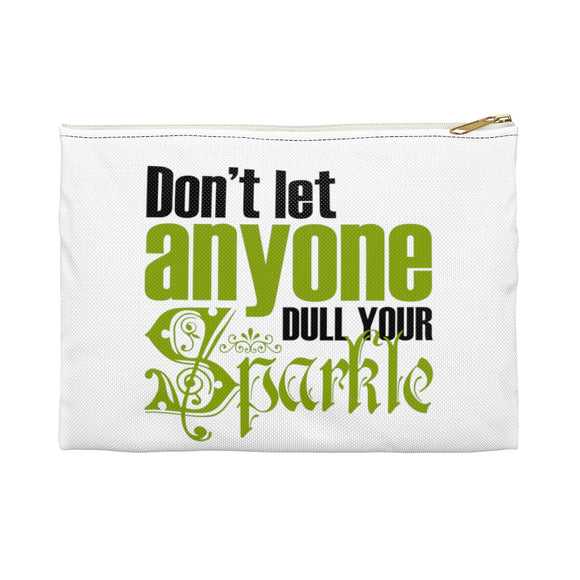 Don't Let Anyone Dull Your Sparkle Accessory Pouch