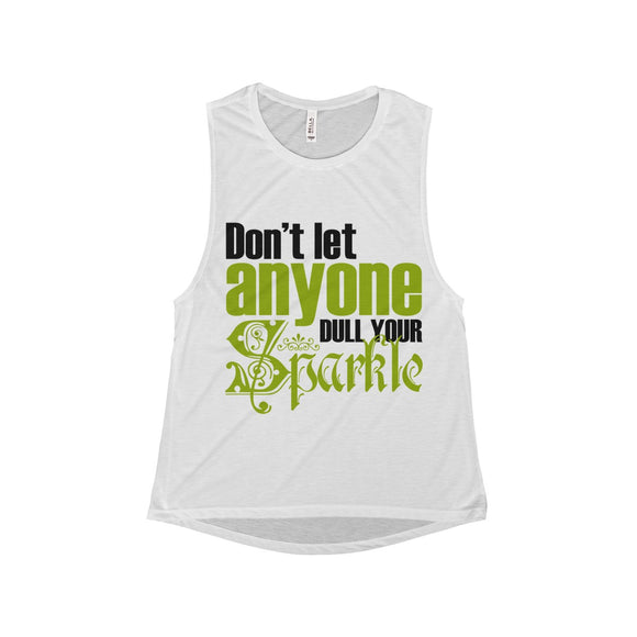 Don't Let Anyone Dull Your Sparkle Women's Flowy Scoop Muscle Tank