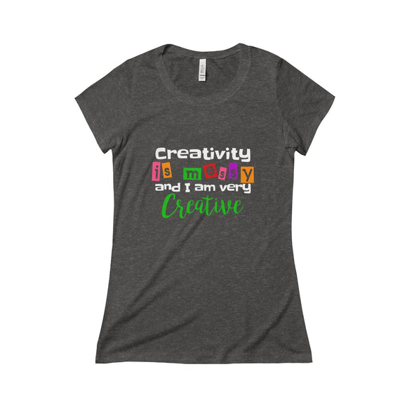 Creativity is Messy and I Am Very Creative Triblend Short Sleeve Tee