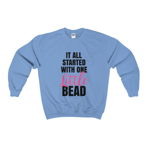 It All Started With One Little Bead Unisex Heavy Blend™ Crewneck Sweatshirt
