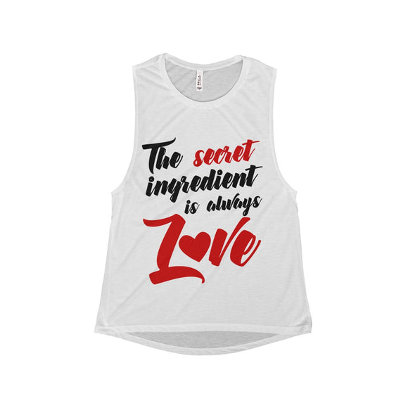 The Secret Ingredient Is Always Love Women's Flowy Scoop Muscle Tank