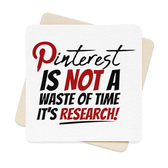 Pinterest Is Not A Waste Of Time It's Research Square Paper Coaster Set - 6pcs