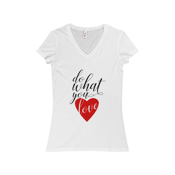 Do What You Love Women's Jersey Short Sleeve V-Neck Tee