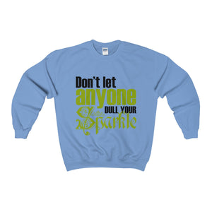 Don't Let Anyone Dull Your Sparkle Unisex Heavy Blend™ Crewneck Sweatshirt