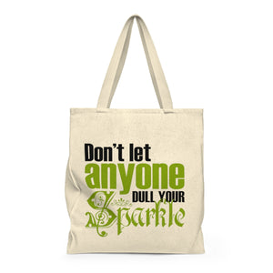 Don't Let Anyone Dull Your Sparkle Shoulder Tote Bag - Roomy