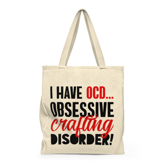 I Have OCD...Obsessive Crafting Disorder Shoulder Tote Bag - Roomy