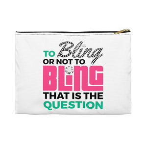 To Bling Or Not To Bling Accessory Pouch