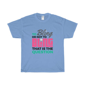 To Bling or Not To Bling Heavy Cotton Tee