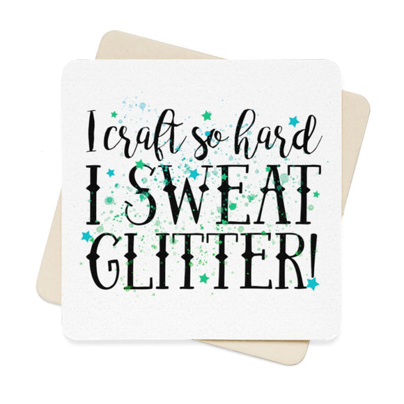 I Craft So Hard I Sweat Glitter Square Paper Coaster Set - 6pcs