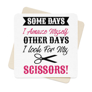 Somedays I Amaze Myself Other Days I Look For My Scissors Square Paper Coaster Set - 6pcs