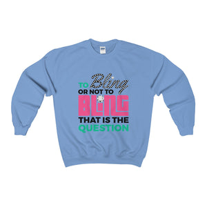 To Bling Or Not To Bling Unisex Heavy Blend™ Crewneck Sweatshirt