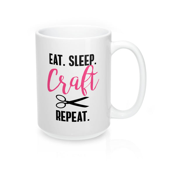 Eat Sleep Craft Repeat Mug 15oz