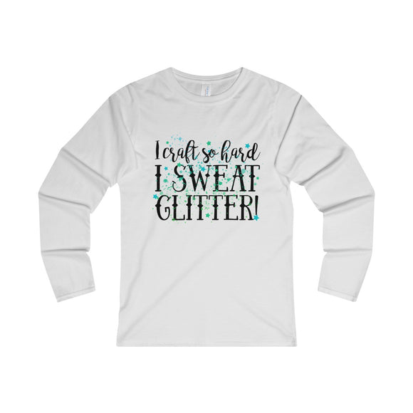 I Work So Hard I Sweat Glitter Women's Fitted Long Sleeve Tee