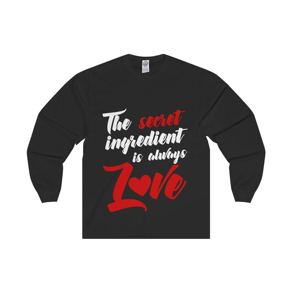 The Secret Ingredient Is Always Love Unisex Long Sleeve Tee