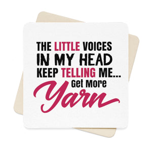The Little Voices In My Head Keep Telling Me...Get More Yarn Square Paper Coaster Set - 6pcs