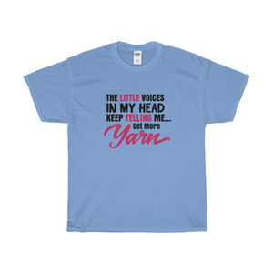 The Little Voices In My Head Keep Telling Me...Get More Yarn Unisex Heavy Cotton Tee