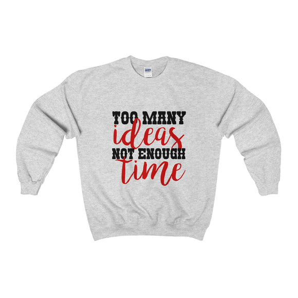 Too Many Ideas Not Enough Time Unisex Heavy Blend™ Crewneck Sweatshirt