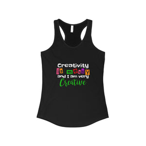 Creativity is Messy And I Am Very Creative Women's Ideal Racerback Tank