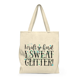 I Craft So Hard I Sweat Glitter Shoulder Tote Bag - Roomy