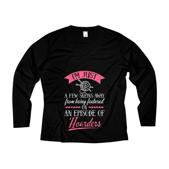 I'm Just a Few Skeins Away... Women's Long Sleeve Performance V-neck Tee