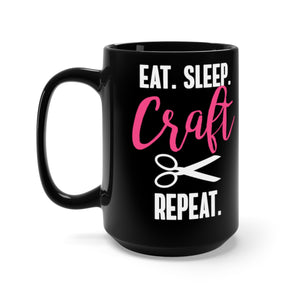 Eat Sleep Craft Repeat Black Mug 15oz