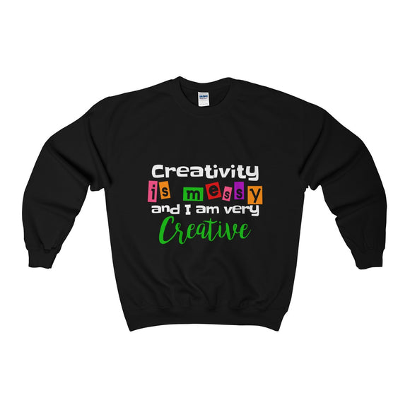 Creativity is Messy And I Am Very Creative Heavy Blend™ Crewneck Sweatshirt