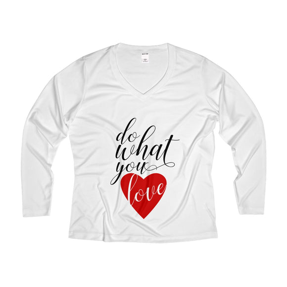 Do What You Love Women's Long Sleeve Performance V-neck Tee