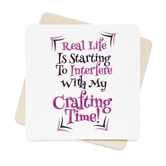 Real Life Is Starting To Interfere With My Crafting Time! Square Paper Coaster Set - 6pcs