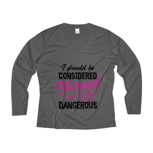 I Should Be Considered Yarned And Dangerous Women's Long Sleeve Performance V-neck Tee