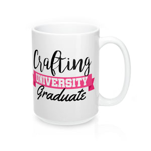 Crafting University Graduate Mug 15oz