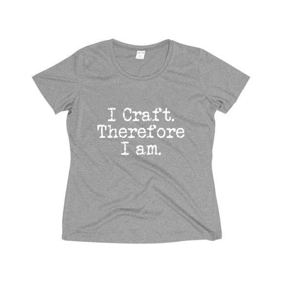 I Craft Therefore I Am Women's Heather Wicking Tee