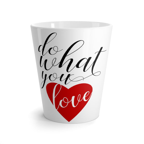 Do What You Love Latte Mug