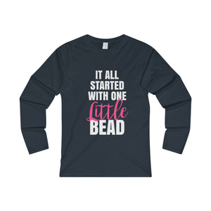 It All Started With One Little Bead Women's Fitted Long Sleeve Tee