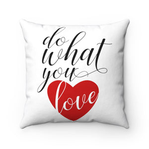 Do What You Love Spun Polyester Square Pillow